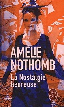 La nostalgie heureuse de Amelie Nothomb