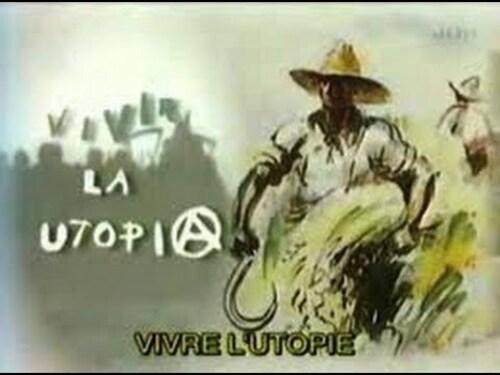 Vivre l'utopie - ils ont réalisé l'anarchisme