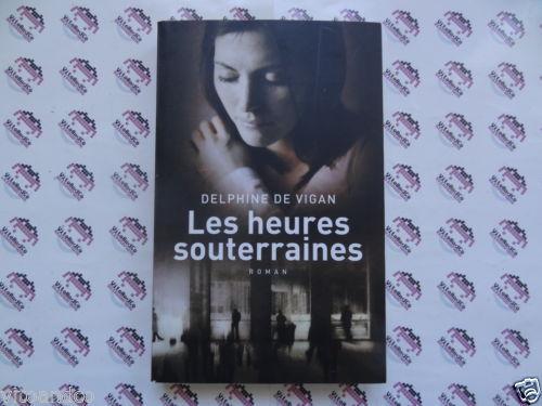 """Un très beau livre : """"Les heures souterraines"""" de Delphine de Vigan..."""