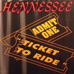 HENNESSEE - TICKET TO RIDE (1996)