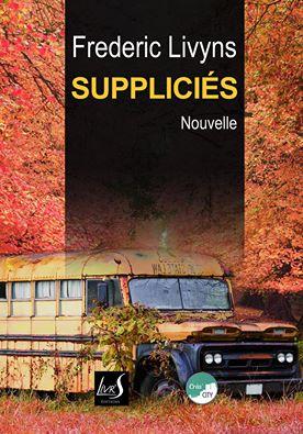 """Fin septembre, vous pourrez découvrir """"Suppliciés"""" de Frédéric Livyns chez Livr'S éditions"""