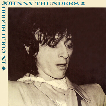 Mémoire de vinyl: Johnny Thunders - In Cold Blodd - New Rose (1983)