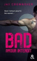 Chronique Bad tome 1 Amour interdit de Jay Crownover