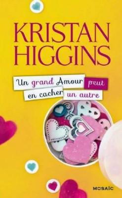 """""""Un grand amour peut en cacher un autre"""" de Kristan Higgins"""