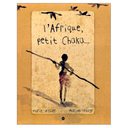 Afrique, petit Chaka...(L') | Sellier, Marie (1953-....). Auteur
