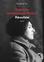 Evguénia Iaroslavskaïa-Markon, Révoltée, Seuil