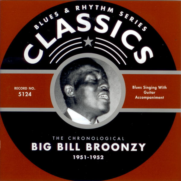 Big Bill Broonzy - Blues & Rhythm Series Classics (1951-1952) [Blues]