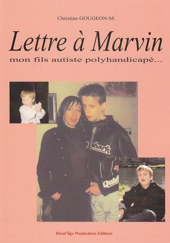 avril 2013... elle écrivait une lettre à Marvin, son enfant autiste...