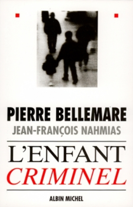 L'enfant criminel de Pierre Bellemare