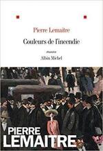 Couleurs de l'incendie - Pierre Lemaitre -