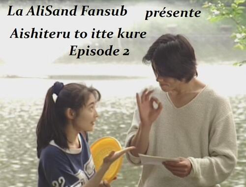 Aishiteru to itte kure Episode 2 et 3