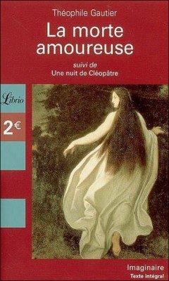 Th?ophile Gautier : La morte amoureuse