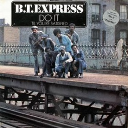 B.T. Express - Do It ('Til You're Satisfied) - Complete LP