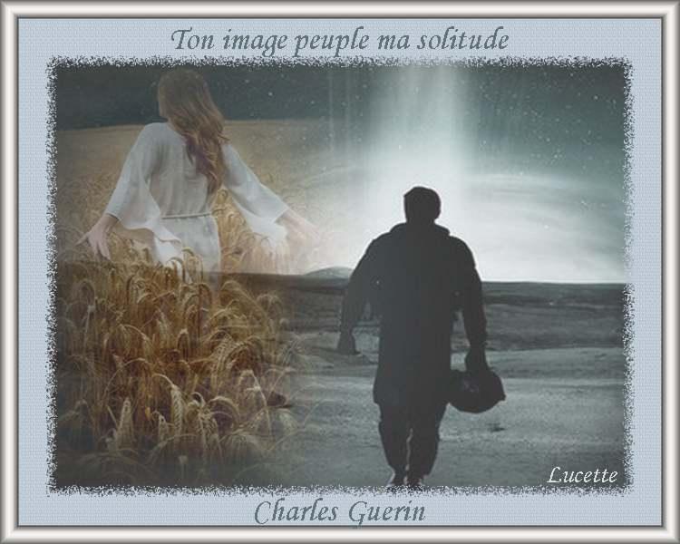 """"""" Ton image peuple ma solitude """" poème de Charles Guerin"""