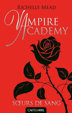 Vampire Academy, tome 1 de Richelle Mead