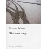 Rien n'est rouge, François SALMON