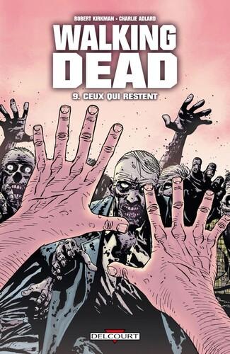 Ceux qui restent de Robert Kirkman & Charlie Adlard - Walking dead, tome 09