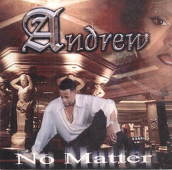 Andrew - No Matter - 200X