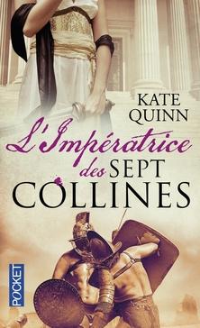 Rome, tome 2, L'Impératrice des Sept Collines ; Kate Quinn