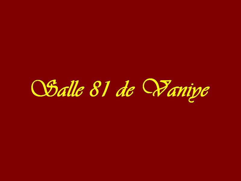 Salle 81 de Vaniye