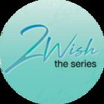 2Wish The Series