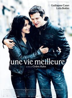 Une vie meilleure - de Cédric Kahn (2012) - avec Guillaume Canet et Leïla Bekhti