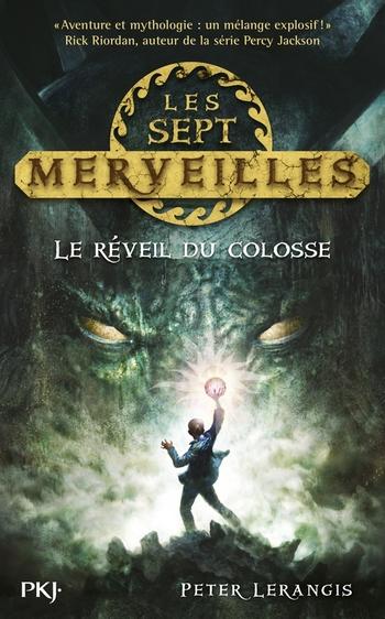 Les sept merveilles 1- Le réveil du colosse - Peter Lerangis