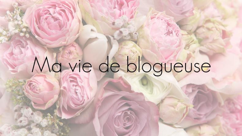Ma vie de blogueuse [Défi du lundi]