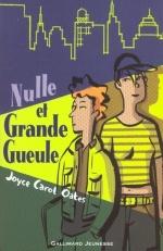 Nulle et Grande Gueule, Joyce Carol OATES