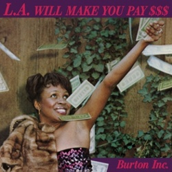 Burton Inc. - L.A. Will Make You Pay - Complete LP