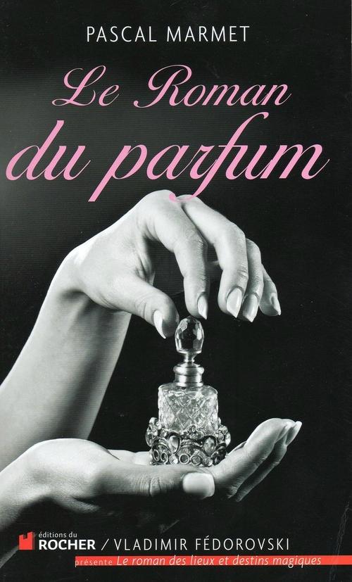Le roman du Parfum de Pascal Marmet
