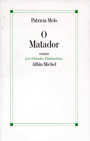 O matador Patricia Melo Bibliolingus