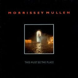 Morrissey Mullen - This Must Be The Place - Complete LP