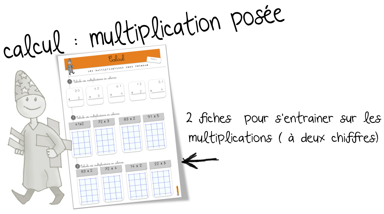 La multiplication pos e exercices bout de gomme for Exercice multiplication cm1