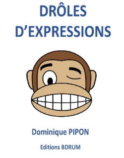 DROLES D'EXPRESSIONS
