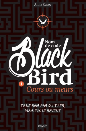 Black Bird: cours ou meurs