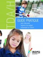 Guide pratique pour intervenir auprès d'un enfant présentant un TDA/H