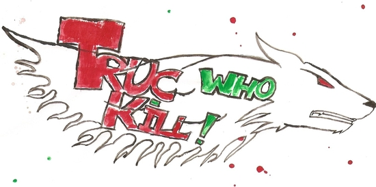 truc who kill