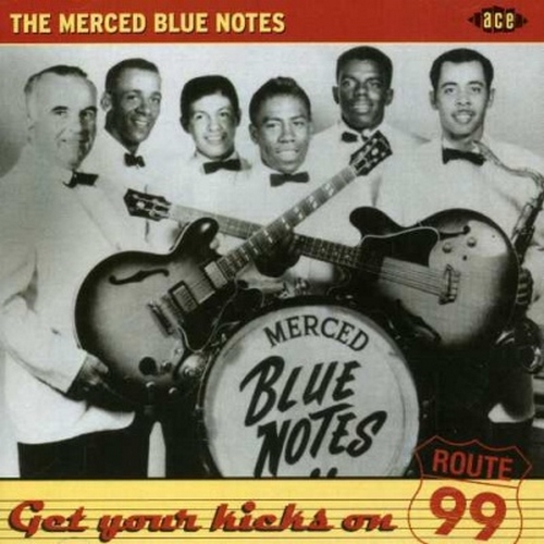 The Merced Blue Notes : Get Your Kicks On Route 99