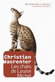 Dernière lecture - Les chats de Louise Michel de Christian Wacrenier