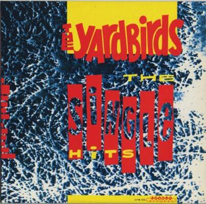 Mémoire de vinyl: The Yardbirds - The Single Hits (1982)