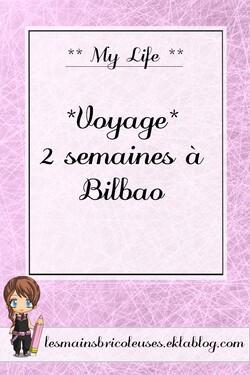 *Voyage* 2 semaines à Bilbao !!