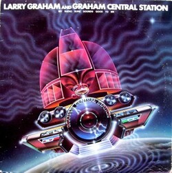 Larry Graham & Graham Central Station - My Radio Sure Sounds Good To Me - Complete LP