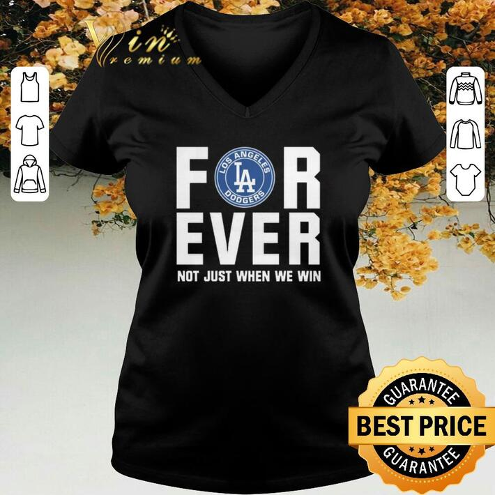 Official Los Angeles Dodgers Forever Not Just When We Win shirt