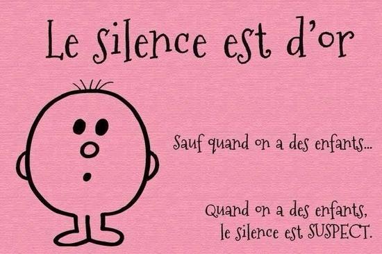 le silence est d or