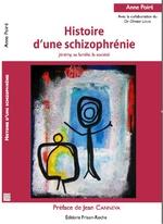 Histoire d'une schizophrénie Anne Poiré éditions Frison-Roche