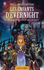 """Fiche de lecture sur Les enfants d'Evernight, tome 1 """"De l'autre côté de la nuit"""" de Mel Andoryss"""