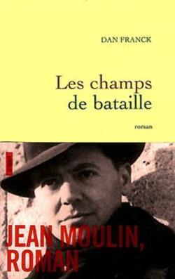Les champs de bataille - Dan Franck - Grasset (2012)