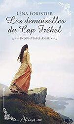 Chronique Les demoiselles du Cap Fréhel : Indomptable Anne de Léna Forestier