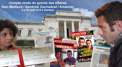 ➤ Compte-rendu du procès des affaires Stan Maillaud / Sandrine Gachadoat / Amancey (Saintes)